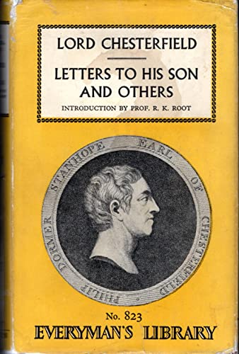 Letters to His Son and Others By Lord Philip Dormer Stanhope Chesterfield