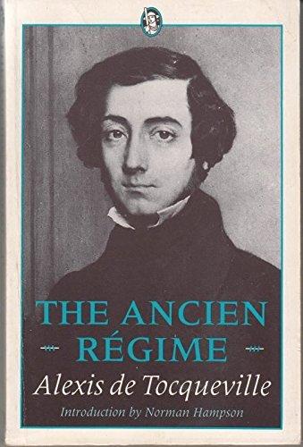 The Ancien Regime By Alexis de Tocqueville