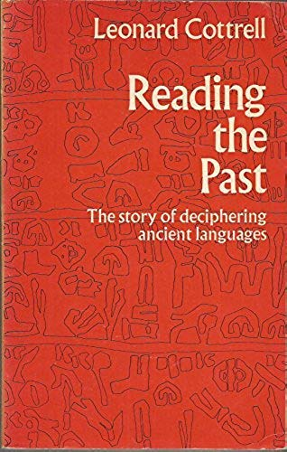 Reading the Past By Leonard Cottrell