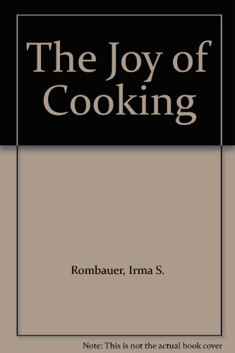 Joy of Cooking By Irma Starkhoff Rombauer
