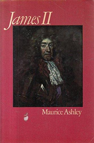 James II By Maurice Ashley