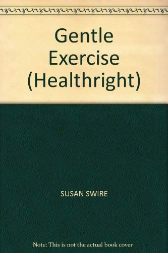 Gentle Exercise (Healthright) By Susan Swire