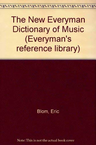 The New Everyman Dictionary of Music By Eric Blom