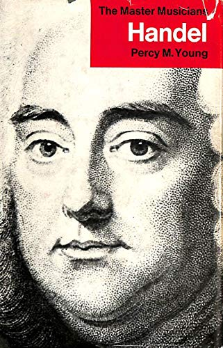 Handel By Percy M. Young