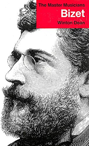 Bizet (The Master Musicians S.) By Winton Dean