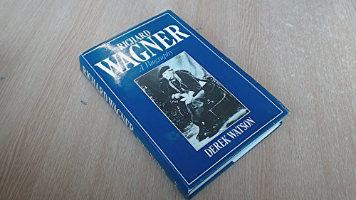 Richard Wagner By Derek Watson