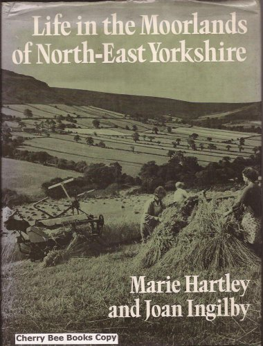 Life in the Moorlands of North-East Yorkshire by Joan Ingilby Hardback Book The