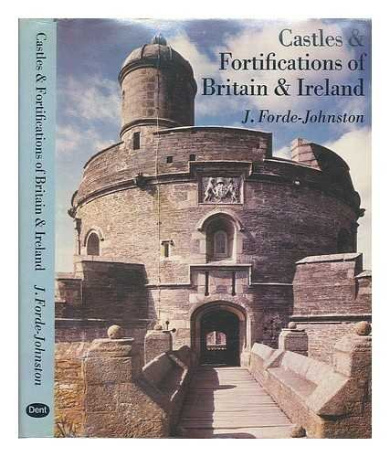 Castles and Fortifications of Britain and Ireland By James Forde-Johnston