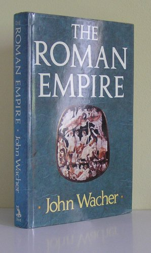 Roman Empire By John Wacher