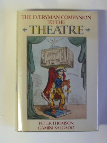The Everyman Companion to the Theatre By Peter Thomson
