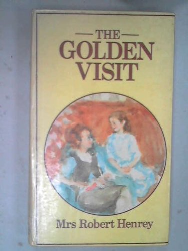 Golden Visit by Henrey, Mrs. Robert Hardback Book The Fast Free Shipping