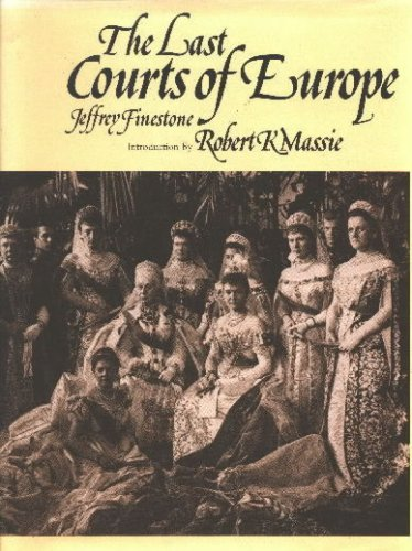Last Courts of Europe By Jeffrey Finestone