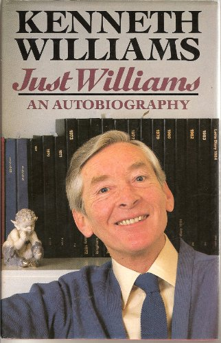 Just Williams: An Autobiography by Kenneth Williams