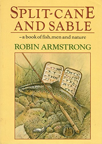 Split-cane and Sable By Robin Armstrong