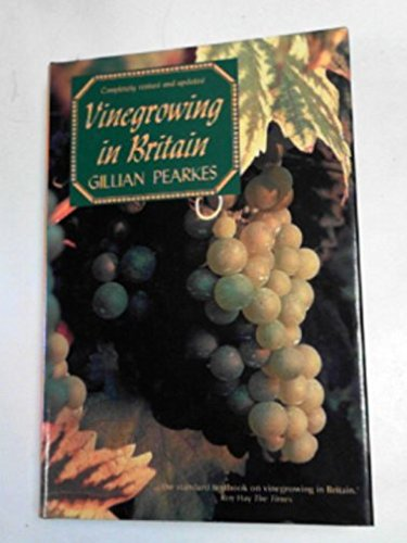 Vine-growing in Britain Today By Gillian Pearkes