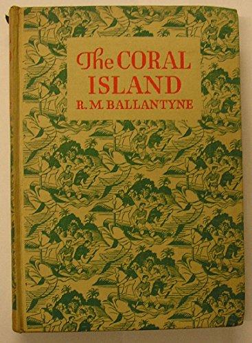 Coral Island (Children's Classics) By R. M. Ballantyne