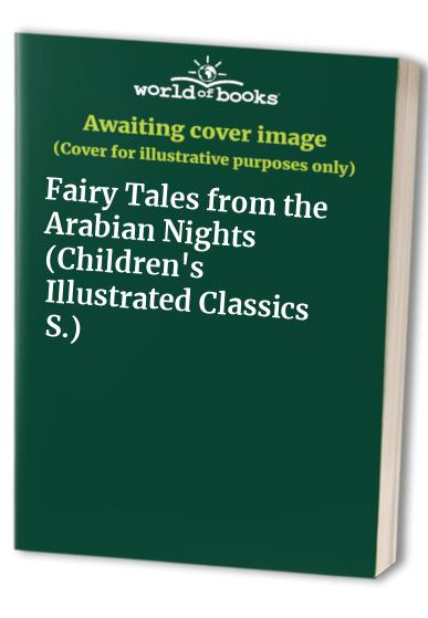 Fairy Tales from the Arabian Nights By Edited by E. Dixon