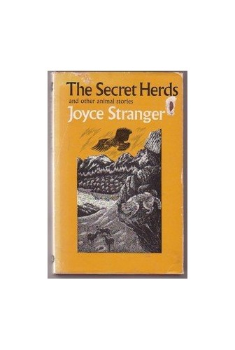 Secret Herds and Other Animal Stories By Joyce Stranger
