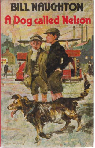 A Dog Called Nelson By Bill Naughton