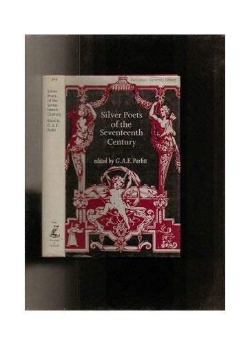 Silver Poets of the 17th Century By Edited by George Parfitt