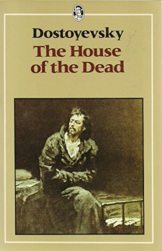 House of the Dead (Everyman's Library) By F. M. Dostoevsky