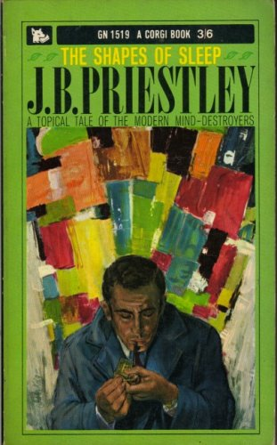 The Shapes of Sleep By J. B. Priestley