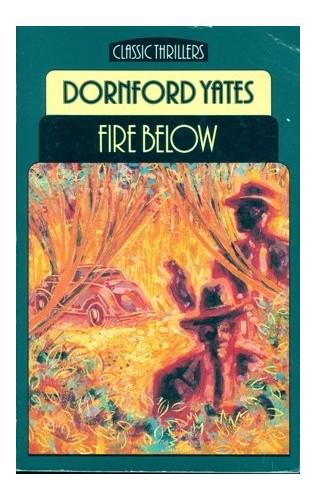 Fire Below By Dornford Yates