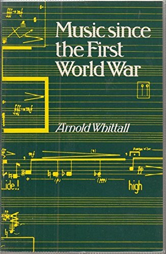 Music Since the First World War By Arnold Whittall