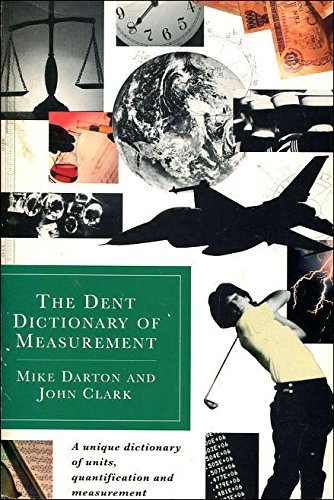 The Dent Dictionary of Measurements By Edited by John O. E. Clark