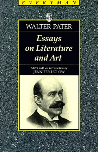 Essays on Literature and Art By Walter Pater