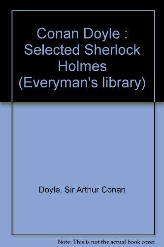 Conan Doyle : Selected Sherlock Holmes (Everyman's library) By Sir Arthur Conan Doyle