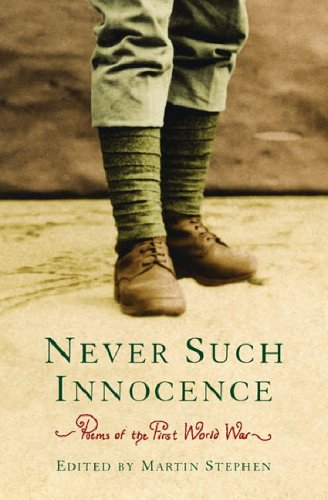 Poems of the First World War: Never Such Innocence (Everyman) by Edited by Martin Stephen