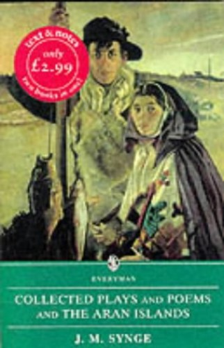 Collected Plays, Poems and the Aran Islands by J. M. Synge