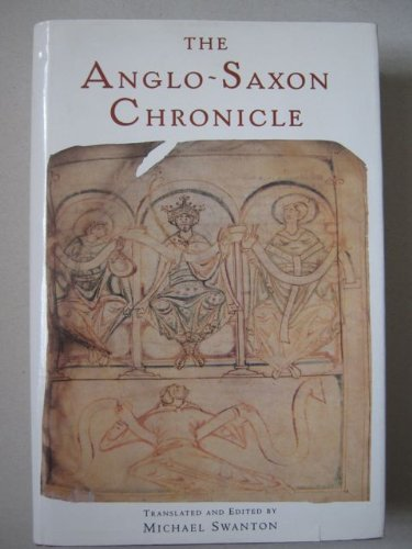 The Anglo-Saxon Chronicle By Volume editor Michael Swanton