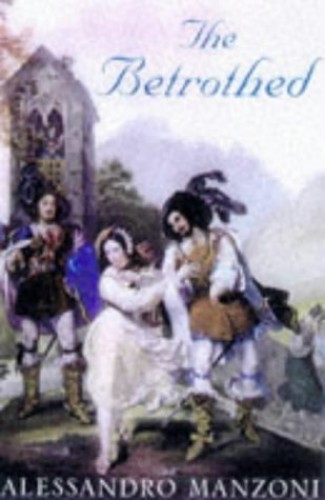 The Betrothed And History Of The Column Of Infamy by Alessandro Manzoni