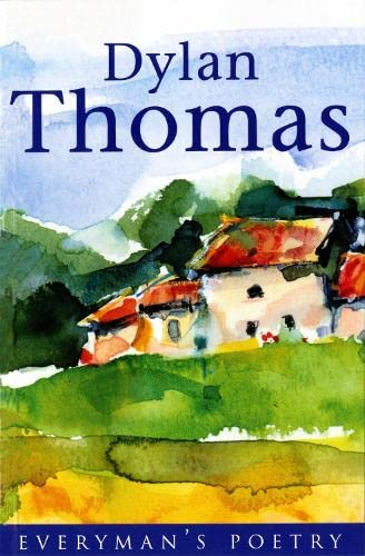 Dylan Thomas: Everyman Poetry By Dylan Thomas