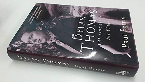 Dylan Thomas By Paul Ferris