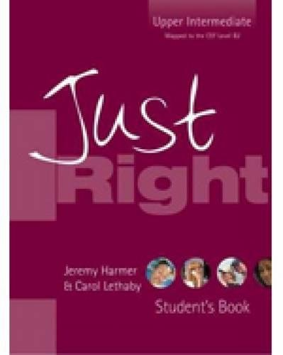 Just Right - Upper Intermediate By Jeremy Harmer