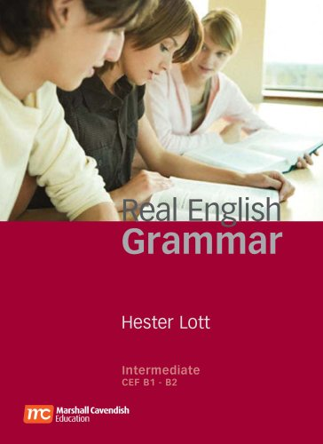 Real English Grammar Intermediate: Intermediate to Upper Intermediate by Hester Lott