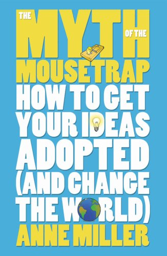 The Myth of the Mousetrap By Anne Miller