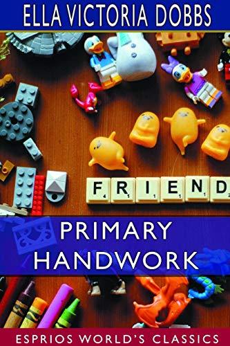 Primary Handwork (Esprios Classics) By Ella Victoria Dobbs