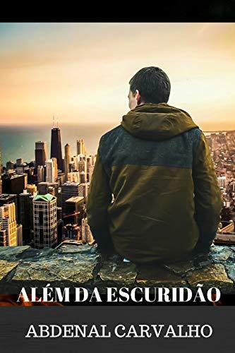 Alem da Escuridao By Abdenal Carvalho