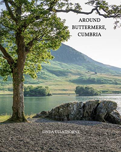 Around Buttermere, Cumbria. By Linda Ullathorne