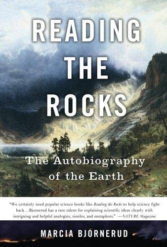 Reading the Rocks: The Autobiography of the Earth By Marcia Bjornerud