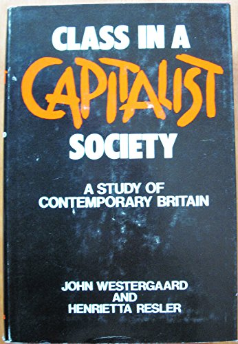 Class in a Capitalist Society By John H Westergaard