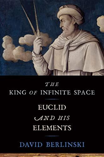King of Infinite Space By David Berlinski