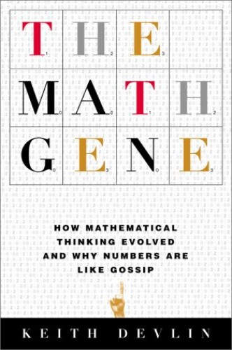 The Math Gene By Professor Keith Devlin (St Mary's College California)