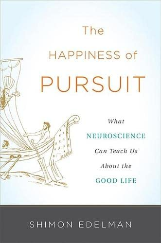 The Happiness of Pursuit By Shimon Edelman