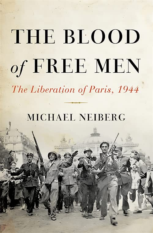 The Blood of Free Men By Michael S. Neiberg