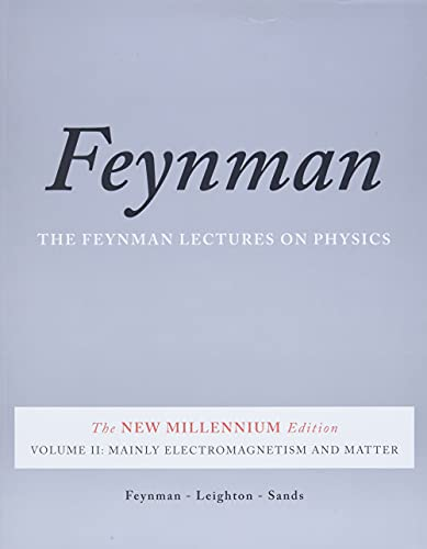 The Feynman Lectures on Physics, Vol. II: The New Millennium Edition: Mainly Electromagnetism and Matter: 2 (Feynman Lectures on Physics (Paperback)) By Richard P. Feynman